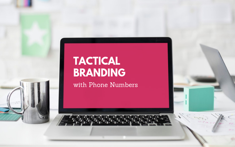 Tactical Branding With Custom Phone Numbers